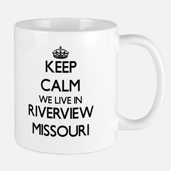 Keep calm we live in Riverview Missouri Mugs