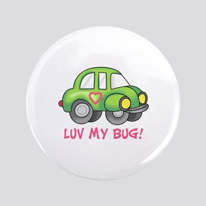 """LUV MY BUG 3.5"""" Button"""