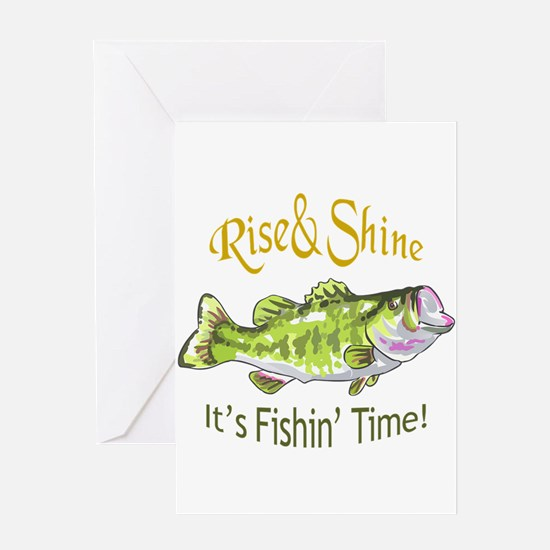 RISE AND SHINE FISHING TIME Greeting Cards