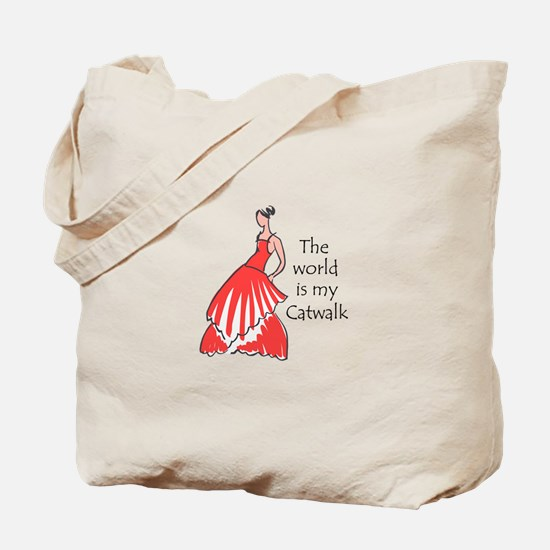 THE WORLD IS MY CATWALK Tote Bag