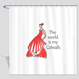 THE WORLD IS MY CATWALK Shower Curtain