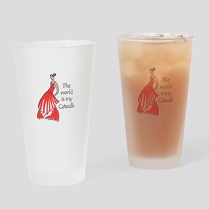 THE WORLD IS MY CATWALK Drinking Glass