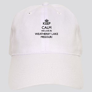 Keep calm we live in Weatherby Lake Missouri Cap