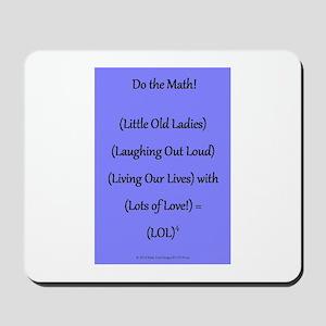 Do the Math for (LOL)4 Mousepad