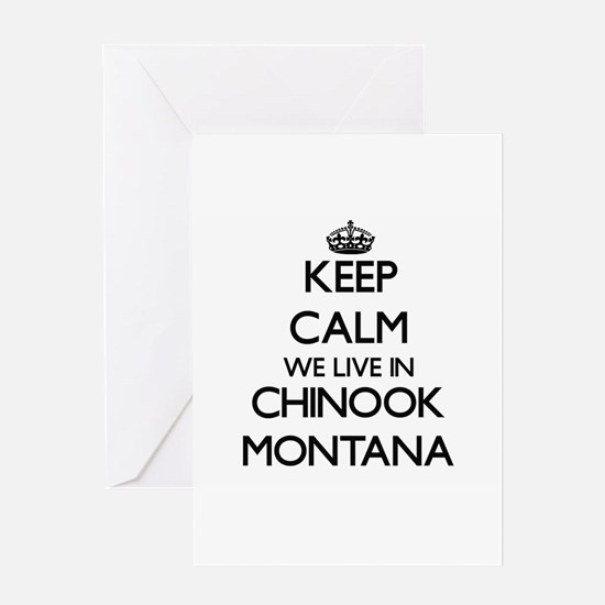 Keep calm we live in Chinook Montan Greeting Cards