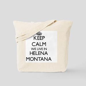 Keep calm we live in Helena Montana Tote Bag