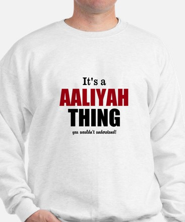 Its a Aaliyah thing Sweater