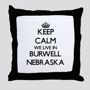 Keep calm we live in Burwell Nebraska Throw Pillow