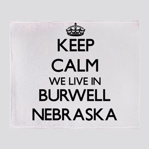 Keep calm we live in Burwell Nebrask Throw Blanket