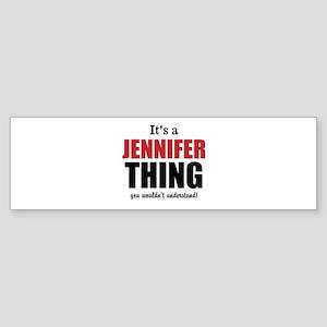 Its a Jennifer Thing Bumper Sticker