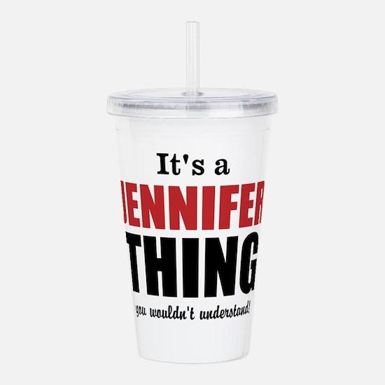 Its a Jennifer Thing Acrylic Double-wall Tumbler
