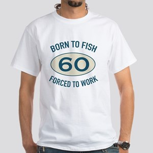 60th Birthday Fishing White T-Shirt