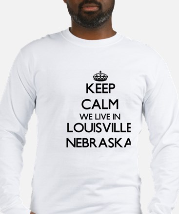 Keep calm we live in Louisvill Long Sleeve T-Shirt
