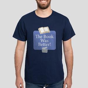 Book was better - Dark T-Shirt