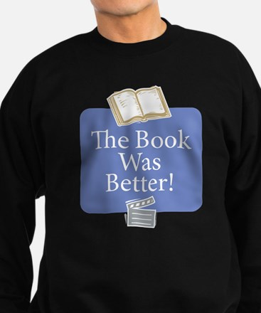 Book was better - Sweatshirt (dark)
