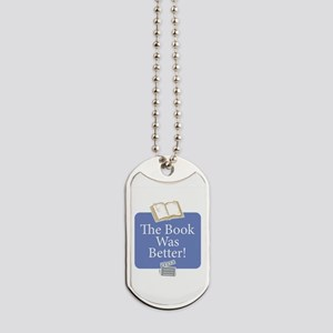 Book was better - Dog Tags