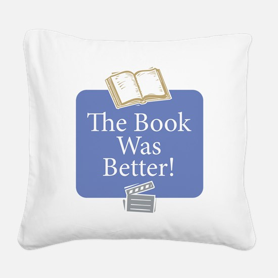 Book was better - Square Canvas Pillow