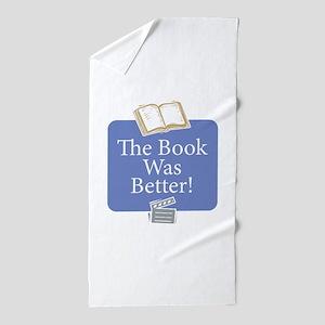 Book was better - Beach Towel