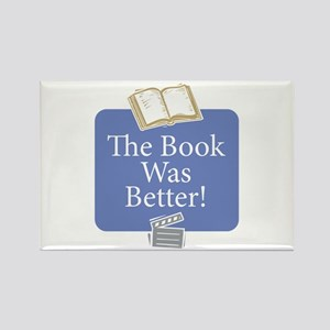 Book was better - Rectangle Magnet