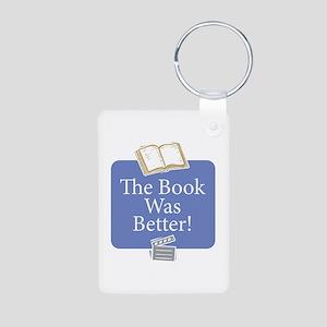 Book was better - Aluminum Photo Keychain