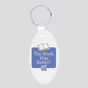 Book was better - Aluminum Oval Keychain