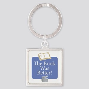 Book was better - Square Keychain