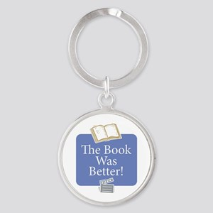 Book was better - Round Keychain