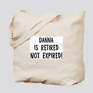 Danna: retired not expired Tote Bag