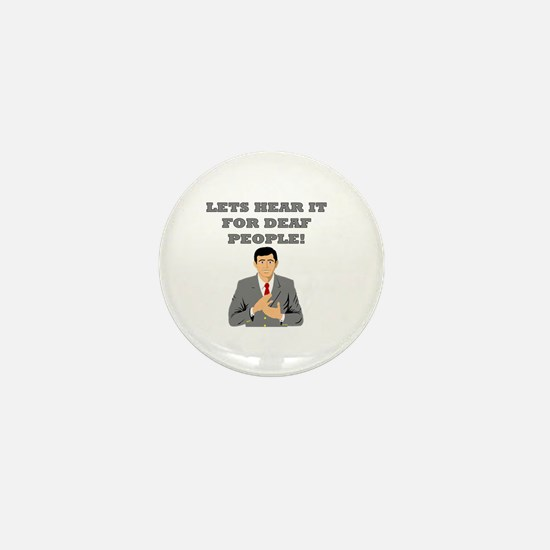 Lets Hear It For Deaf People Mini Button