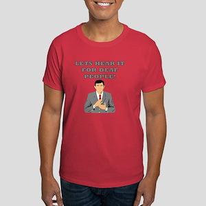 Lets Hear It For Deaf People Dark T-Shirt