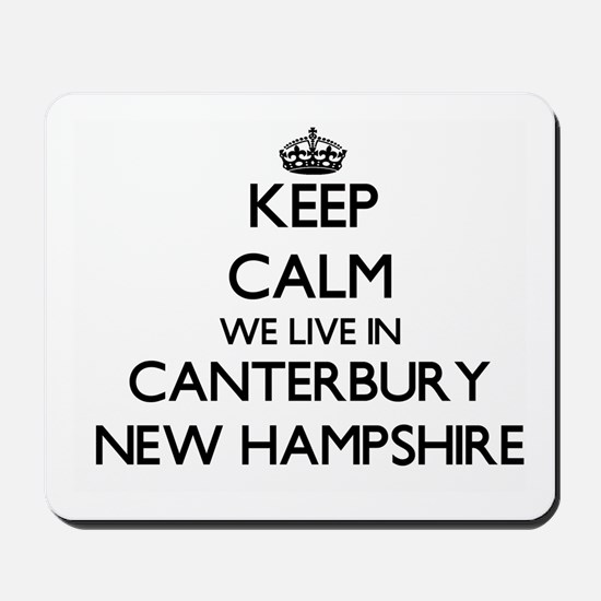 Keep calm we live in Canterbury New Hamp Mousepad