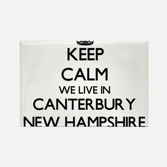Keep calm we live in Canterbury New Hampsh Magnets