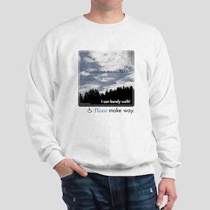Whaddaya mean, FLY? Sweatshirt