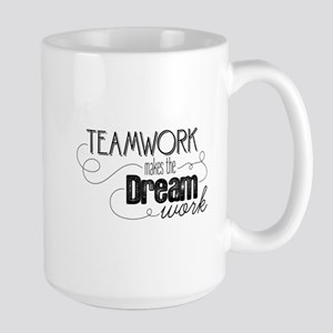 Teamwork Makes the Dream Work Large Mug