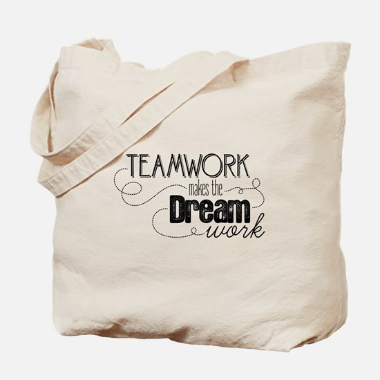 Teamwork Makes the Dream Work Tote Bag