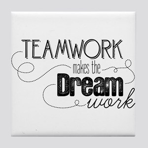 Teamwork Makes the Dream Work Tile Coaster