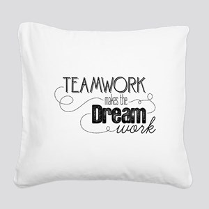 Teamwork Makes the Dream Work Square Canvas Pillow