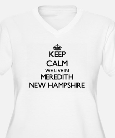 Keep calm we live in Meredith Ne Plus Size T-Shirt