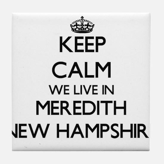 Keep calm we live in Meredith New Ham Tile Coaster