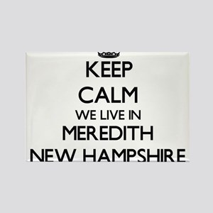 Keep calm we live in Meredith New Hampshir Magnets