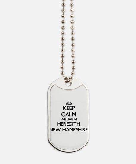 Keep calm we live in Meredith New Hampshi Dog Tags