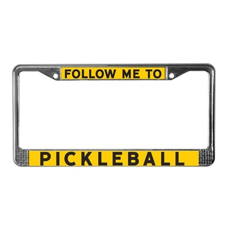 Follow Me To Pickleball License Plate Frame By Shelflifeshop
