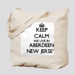 Keep calm we live in Aberdeen New Jersey Tote Bag