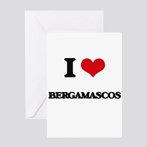 I love Bergamascos Greeting Cards