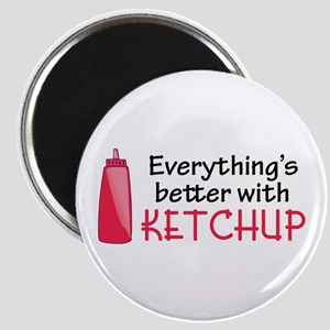 Everything's Better With Ketchup Magnets