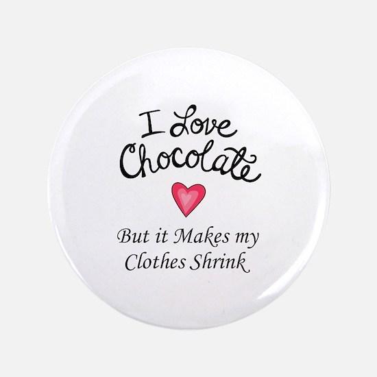 "I LOVE CHOCOLATE 3.5"" Button"