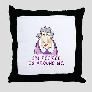 I'm Retired Go Around Me. Throw Pillow