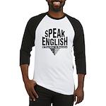Speak English Baseball Jersey