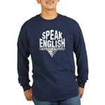 Speak English Long Sleeve Dark T-Shirt