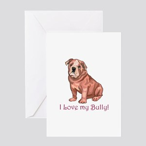 I LOVE MY BULLY! Greeting Cards